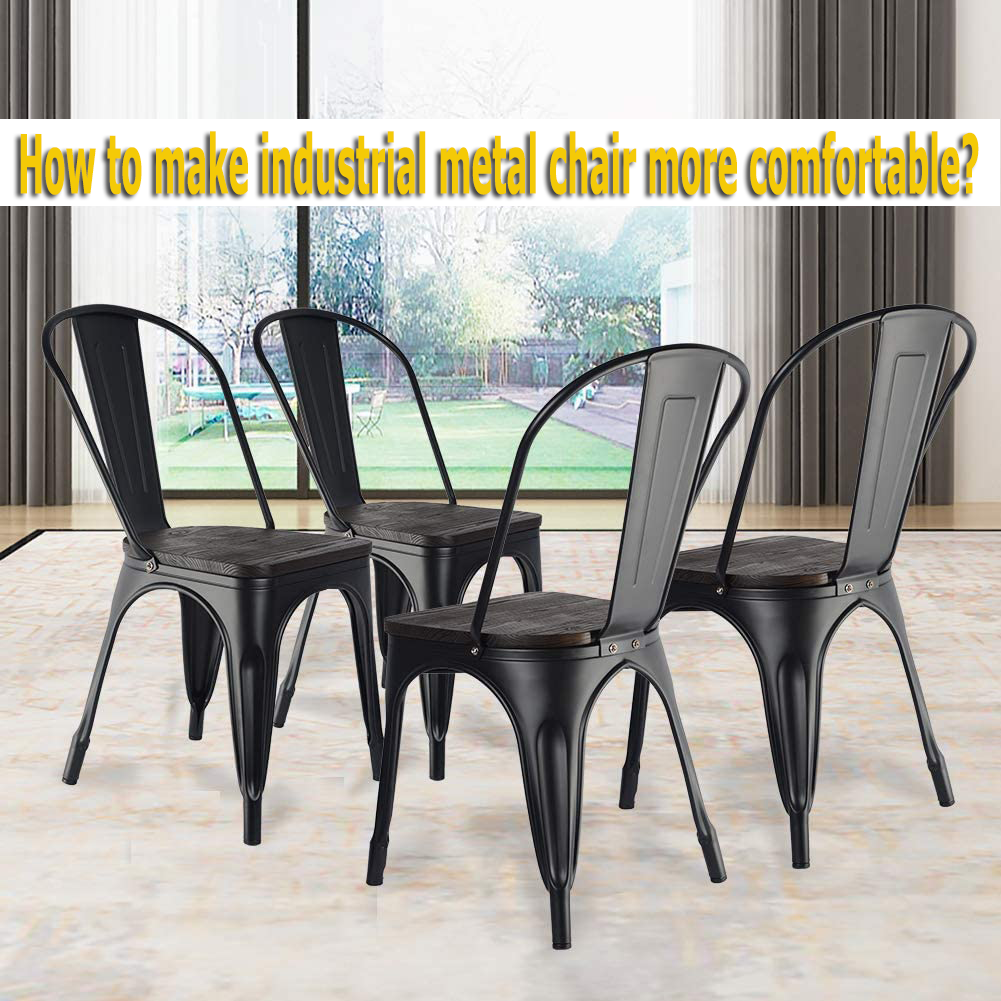 How to make industrial metal chair more comfortable?